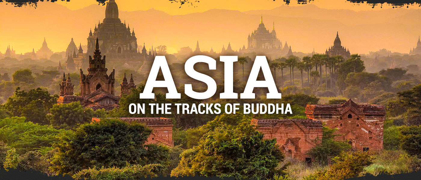 ASIA – on the tracks of Buddha