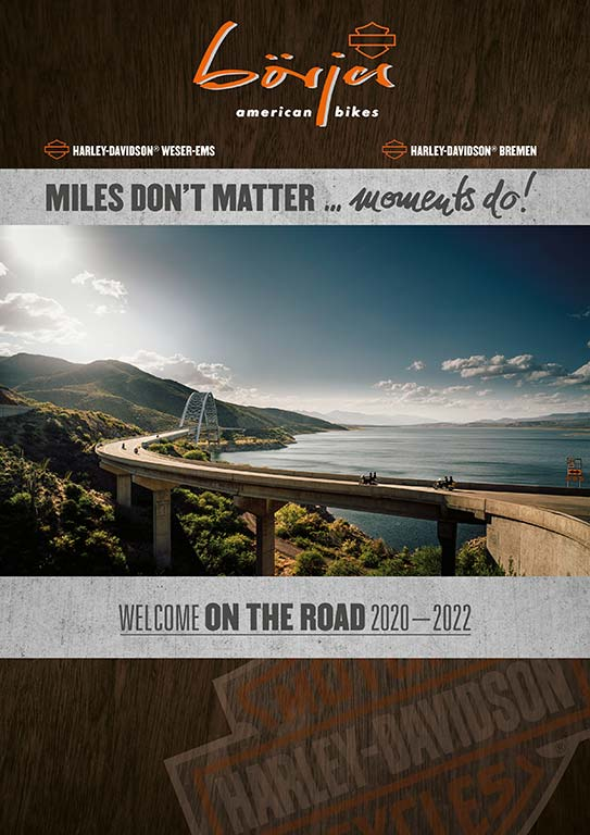 WELCOME ON THE ROAD 2020–2022 – Börjes American Bikes GmbH und Co. KG Harley-Davidson® Weser-Ems